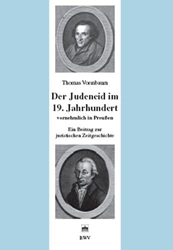 Der Judeneid im 19. Jahrhundert vornehmlich in Preußen: Thomas Vormbaum