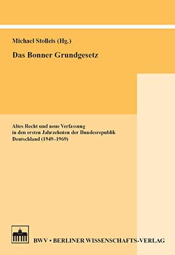 9783830512004: Das Bonner Grundgesetz: Altes Recht und neue Verfassung in den ersten Jahrzehnten der Bundrepublik Deutschland (1949 - 1969)