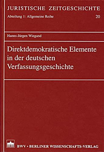 Direktdemokratische Elemente in der deutschen Verfassungsgeschichte: Hanns-Jürgen Wiegand