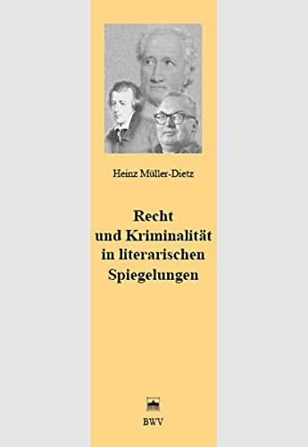 Recht und Kriminalität in literarischen Spiegelungen: Heinz M�ller-Dietz