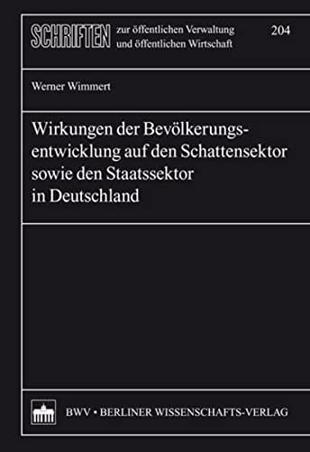 Wirkungen der Bevölkerungsentwicklung auf den Schattensektor sowie den Staatssektor in ...