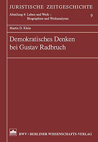 Demokratisches Denken bei Gustav Radbruch: Martin D. Klein