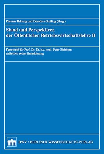 Stand und Perspektiven der Öffentlichen Betriebswirtschaftslehre II: Dietmar Bräunig
