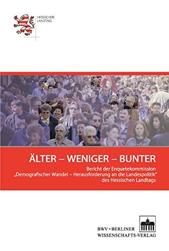 9783830514800: Älter - Weniger - Bunter: Bericht der Enquetekommission