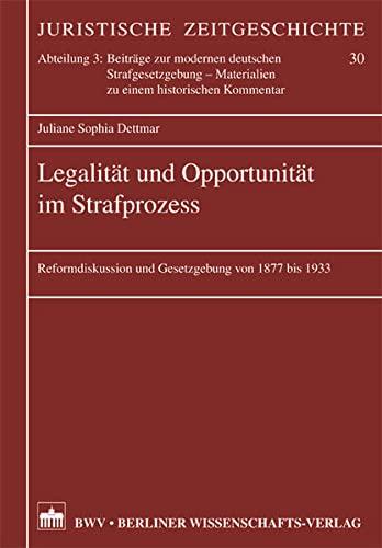 Legalität und Opportunität im Strafprozess: Juliane Sophia Dettmar