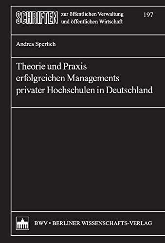 9783830515173: Theorie und Praxis erfolgreichen Managements privater Hochschulen in Deutschland