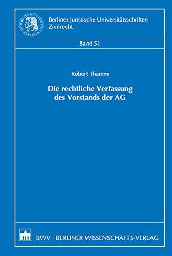 9783830515258: Die rechtliche Verfassung des Vorstands der AG