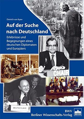 9783830516347: Auf der Suche nach Deutschland: Erlebnisse und Begegnungen eines deutschen Diplomaten und Europäers