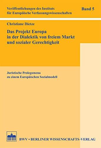 Das Projekt Europa in der Dialektik von freiem Markt und sozialer Gerechtigkeit: Christiane Dietze