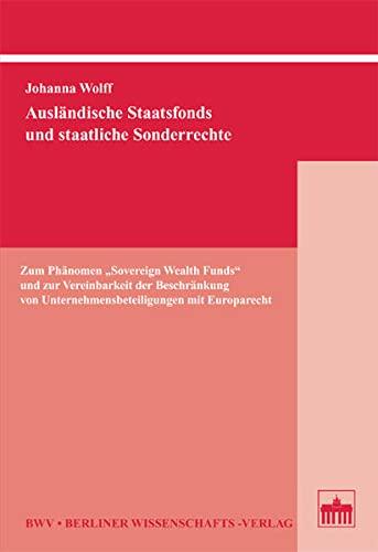 Ausländische Staatsfonds und staatliche Sonderrechte: Johanna Wolff