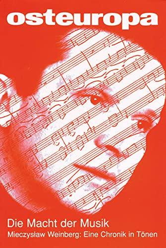 9783830517108: Die Macht der Musik / OE - 07/10 - Jahrgang 60: Mieczyslaw Weinberg: Eine Chronik in T�nen