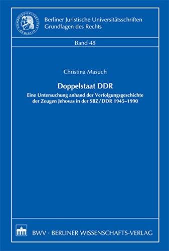 9783830517238: Doppelstaat DDR: Eine Untersuchung anhand der Verfolgungsgeschichte der Zeugen Jehovas in der SBZ/DDR 1945 - 1990