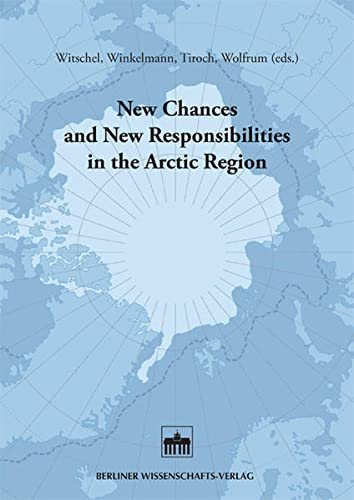 New Chances and New Responsibilities in the Arctic Region: Georg Witschel