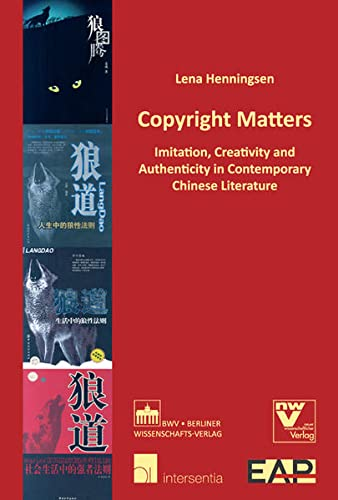 9783830517559: Copyright Matters: Imitation, Creativity and Authenticity in Contemporary Chinese Literature