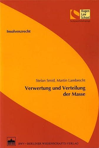 Insolvenzrecht - Verwertung und Verteilung der Masse - Stefan Smid, Martin Lambrecht