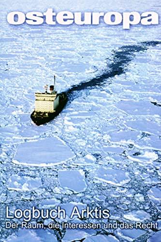 9783830518457: Logbuch Arktis: Der Raum, die Interessen, und das Recht