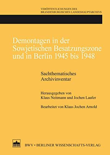 Demontagen in der Sowjetischen Besatzungszone und in Berlin 1945 bis 1948: Klaus Neitmann