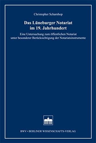 Das Lüneburger Notariat im 19. Jahrhundert: Christopher Scharnhop