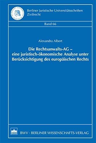 9783830530152: Die Rechtsanwalts-AG - eine juristisch-ökonomische Analyse unter Berücksichtigung des europäischen Rechts