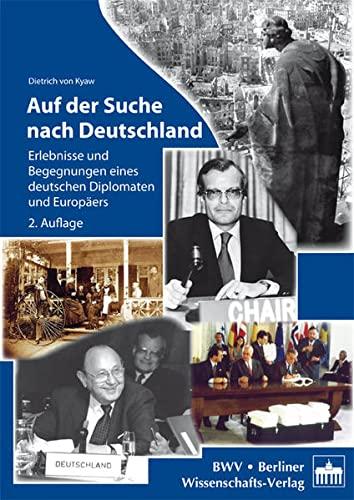9783830530206: Auf der Suche nach Deutschland: Erlebnisse und Begegnungen eines deutschen Diplomaten und Europäers