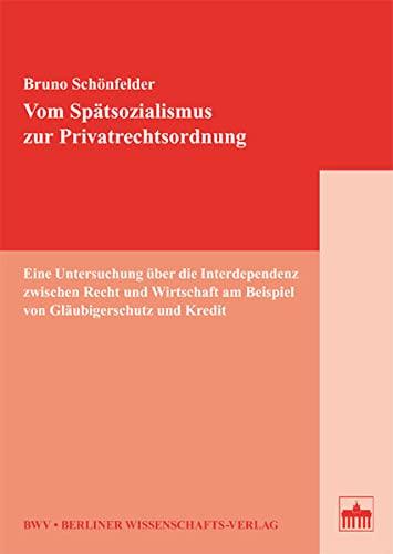 Vom Spätsozialismus zur Privatrechtsordnung: Sch�nfelder Bruno