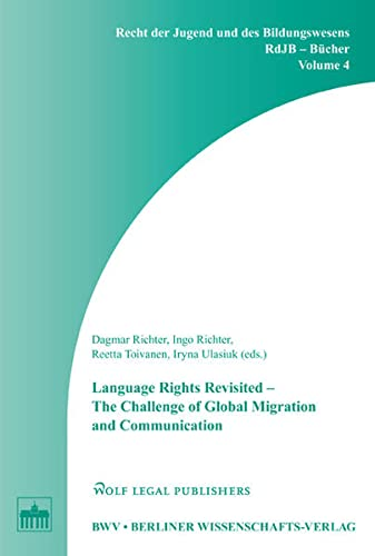 Language Rights Revisited - The Challenge of Global Migration and Communication: Dagmar Richter