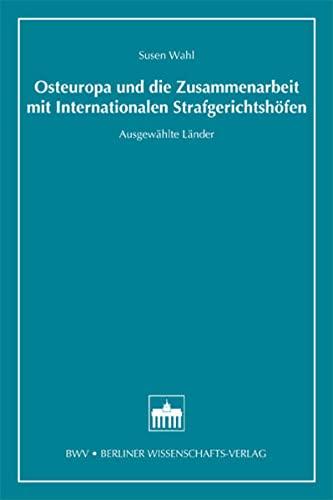 Osteuropa und die Zusammenarbeit mit Internationalen Strafgerichtshöfen: Susen Wahl