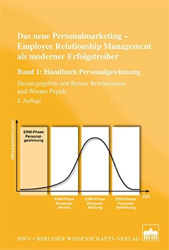 Das neue Personalmarketing - Employee Relationship Management als moderner Erfolgstreiber: Reiner ...