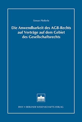 Die Anwendbarkeit des AGB-Rechts auf Verträge auf dem Gebiet des Gesellschaftsrechts: Simon ...