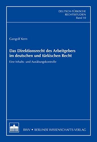 Das Direktionsrecht des Arbeitgebers im deutschen und türkischen Recht: Gangolf Kern