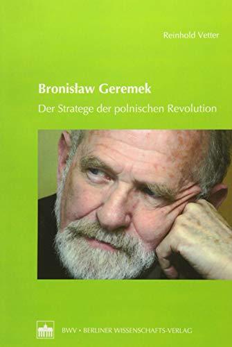 9783830532514: Bronislaw Geremek: Der Stratege der polnischen Revolution