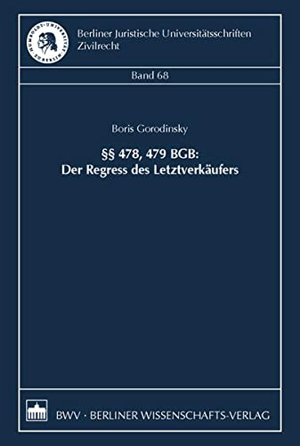 478, 479 BGB: Der Regress des Letztverkäufers: Boris Gorodinsky