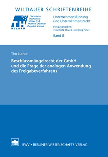 9783830533221: Beschlussmängelrecht der GmbH und die Frage der analogen Anwendung des Freigabeverfahrens (Unternehmensführung und Unternehmensrecht)