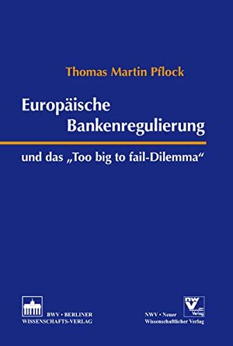 "Europäische Bankenregulierung und das ""Too big to fail-Dilemma"": Thomas Martin ..."