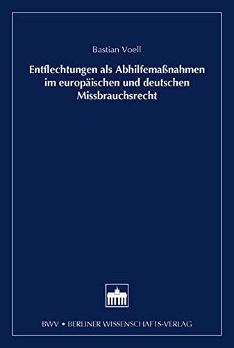 9783830534044: Entflechtung als Abhilfemaßnahmen im europäischen und deutschen Missbrauchsrecht