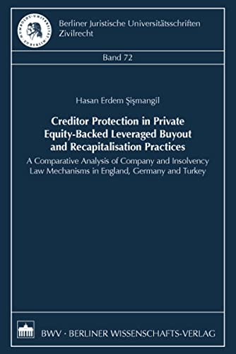 Creditor Protection in Private Equity-Backed Leveraged Buyout and Recapitalisation Practices: Hasan...