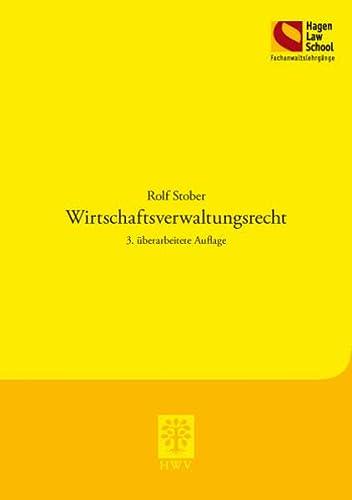 Wirtschaftsverwaltungsrecht: Rolf Stober