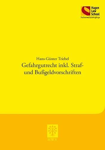9783830535348: Gefahrgutrecht inkl. Straf- und Bußgeldvorschriften: 5. überarbeitete Auflage (Schriftenreihe der Hagen Law School)