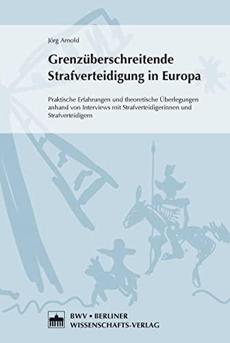 Grenzüberschreitende Strafverteidigung in Europa: J�rg Arnold