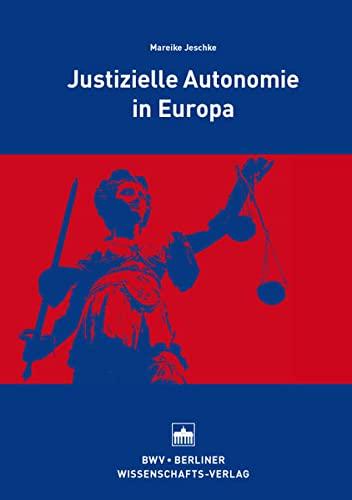 Justizielle Autonomie in Europa: Mareike Jeschke
