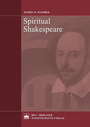 Spiritual Shakespeare: Marek B. Majorek