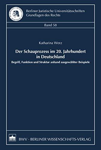 Der Schauprozess im 20. Jahrhundert in Deutschland: Katharina Werz