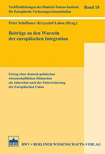 9783830536666: Beiträge zu den Wurzeln der europäischen Integration