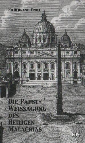 9783830670995: Die Papstweissagung des Heiligen Malachias: Ein Beitrag zur Lösung ihres Geheimnisses