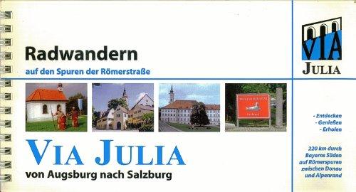 9783830671602: Radwandern auf den Spuren der Römerstraße. Via Julia.