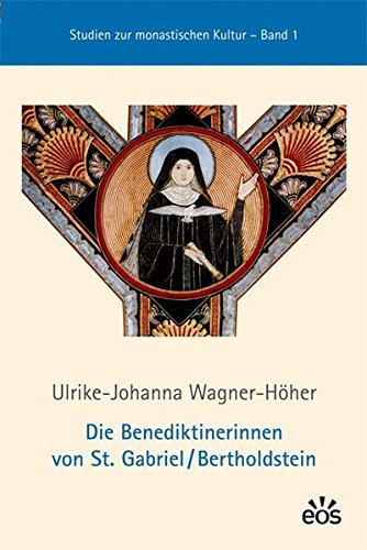 Die Benediktinerinnen von St. Gabriel /Bertholdstein: Ulrike J. Wagner-Höher