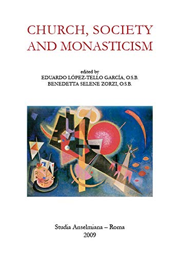 Church, Society and Monasticism : Acts of the International Symposium, Rome, May 31 - June 3 2006...