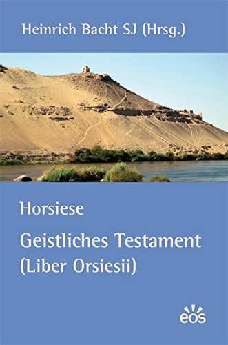 9783830674283: Horsiese - Geistliches Testament (Liber Orsiesii)