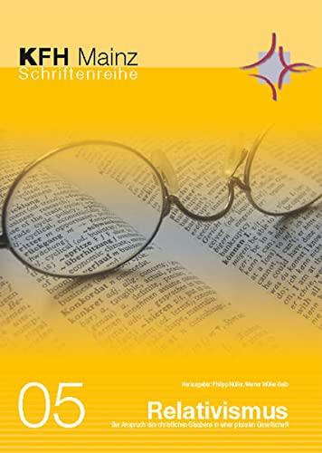 Relativismus - Der Anspruch des christlichen Glaubens in einer pluralen Gesellschaft: Philipp ...