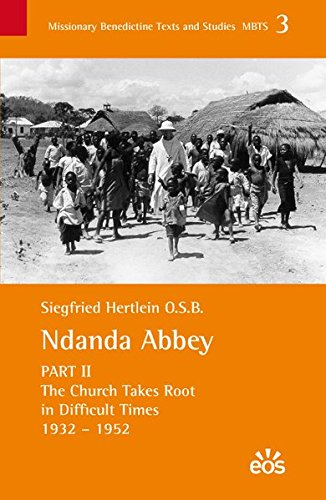 Ndanda Abbey (II) The History and Work of a Benedictine Monastery in the Context of an African ...